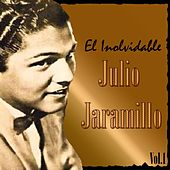 El Inolvidable Julio Jaramillo, Vol. 1 by Julio Jaramillo