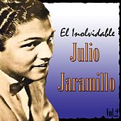 El Inolvidable Julio Jaramillo, Vol. 2 by Julio Jaramillo