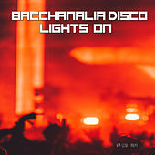 Bacchanalia Disco - Lights On (Mixed By Disco Van) by Various Artists