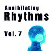 Annihilating Rhythms, Vol. 7 by Various Artists