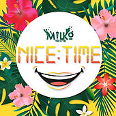 Nice Time by Milko