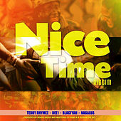 Nice Time Riddim by Various Artists