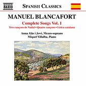 Blancafort: Complete Songs, Vol. 1 by Anna Alàs i Jové