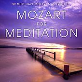 Mozart for Meditation: 99 Must-Have Mozart Masterpieces by Various Artists