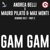 Gam Gam Rework 2017, Pt. 2 by Max Monti
