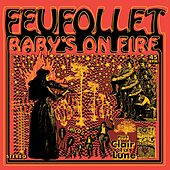 Baby's on Fire by Feufollet