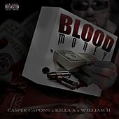 Blood Money (feat. Killa A & William H) by Casper Capone