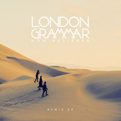 Non Believer (Remix EP) von London Grammar
