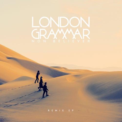 Non Believer (Remix EP) von London Grammar