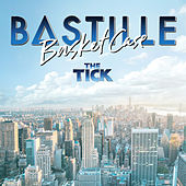 Basket Case (From 'The Tick' TV Series) by Bastille