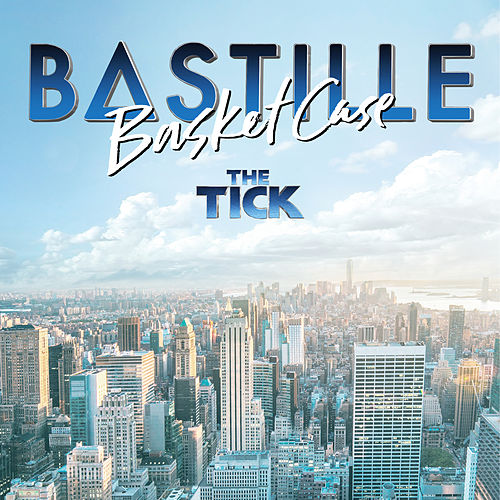 Basket Case (From 'The Tick' TV Series) von Bastille