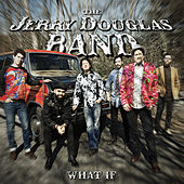 What If von The Jerry Douglas Band