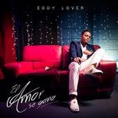El Amor Se Gana by Eddy Lover