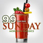 99 Must-Have Sunday Morning Classics by Various Artists