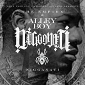 Nigganati by Alley Boy