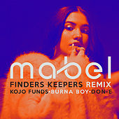 Finders Keepers (Remix) by Mabel