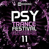 Psy-Trance Festival Anthems, Vol. 11 - EP by Various Artists