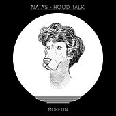 Hood Talk by Natas