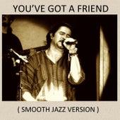 You've Got a Friend (Smooth Jazz Version) by Alvaro Aguilar