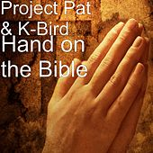 Hand on the Bible von Project Pat