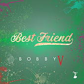 Best Friend by Bobby V.