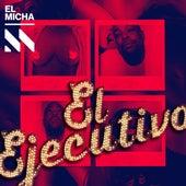 El Ejecutivo by El Micha