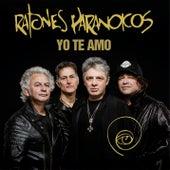 Yo Te Amo by Ratones Paranoicos