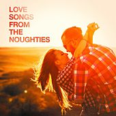 Love Songs from the Noughties by Various Artists