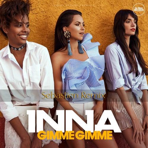 Gimme Gimme (Sebastien Remix) by Inna