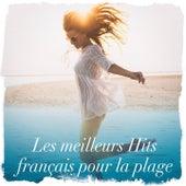 Les meilleurs hits français pour la plage by Various Artists