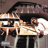 Take A Ride by Jayo Felony