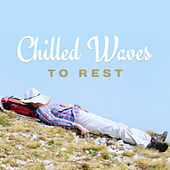 Chilled Waves to Rest – Easy Listening, Stress Relief, Peaceful Music, Calming Sounds, Rest a Bit by Chillout Lounge