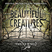 Beautiful Creatures (Original Motion Picture Soundtrack) by Thenewno2