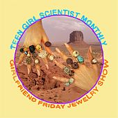 Girlfriend Friday Jewelry Show by Teen Girl Scientist Monthly