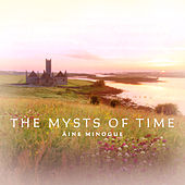 The Mysts of Time by Aine Minogue