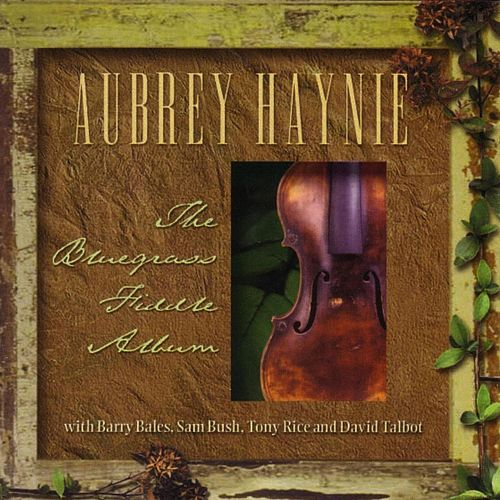 Play & Download The Bluegrass Fiddle Album by Aubrey Haynie | Napster