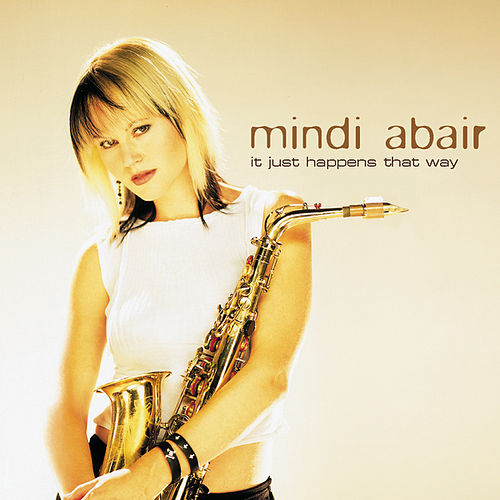 Play & Download It Just Happens That Way by Mindi Abair | Napster