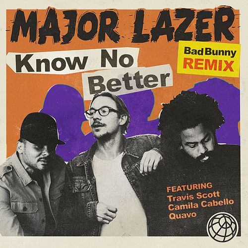 Know No Better (feat. Travis Scott & Quavo) (Bad Bunny Remix) di Major Lazer