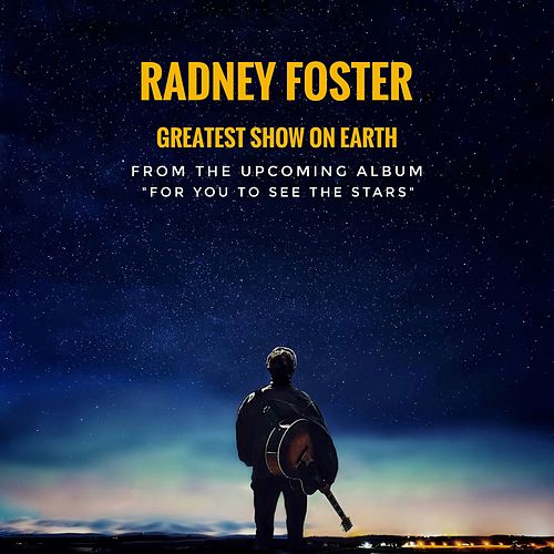 Greatest Show on Earth by Radney Foster