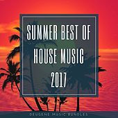 Summer Best Of House Music 2017 - EP by Various Artists