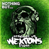 Nothing But... Straight Up Weapons, Vol. 8 - EP by Various Artists