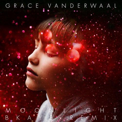 Moonlight (BKAYE Remix) by Grace VanderWaal