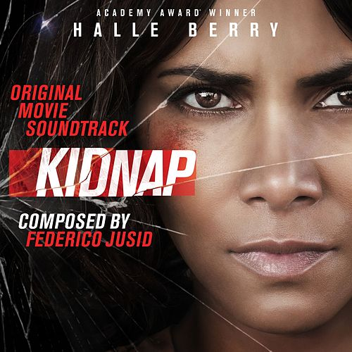Kidnap (Original Motion Picture Soundtrack) by Federico Jusid