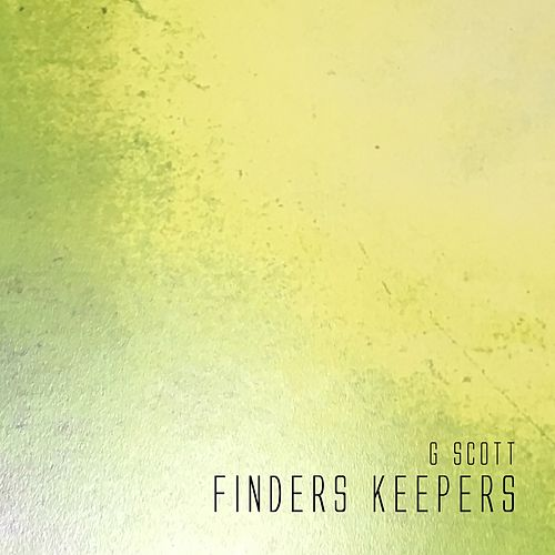 Finders Keepers by G. Scott