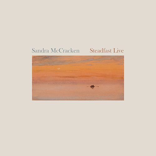 Steadfast Live by Sandra McCracken