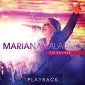 Vai Brilhar (Ao Vivo) (Playback) by Mariana Valadão
