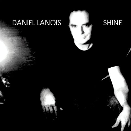 Shine by Daniel Lanois