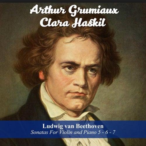Ludwig van Beethoven: Sonatas For Violin and Piano 5 - 6 - 7 by Clara Haskil