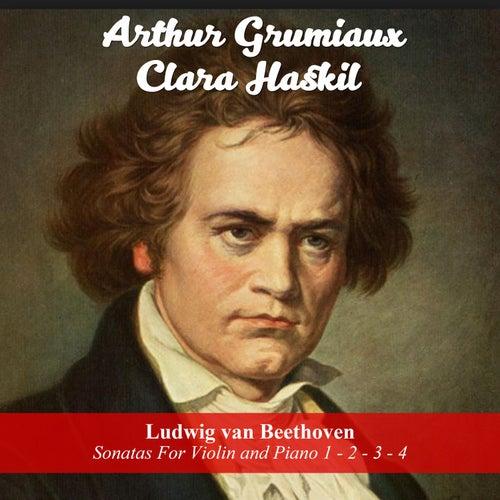 Ludwig van Beethoven: Sonatas For Violin and Piano 1 - 2 - 3 - 4 by Clara Haskil