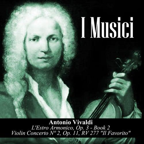 Antonio Vivaldi: L'Estro Armonico, Op. 3 - Book 2 / Violin Concerto Nº 2, Op. 11, RV 277